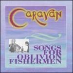 Songs for Oblivion Fishermen