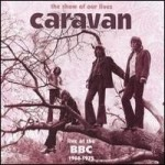Show of Our Lives: Caravan at the BBC 1968-1975 Disc 1